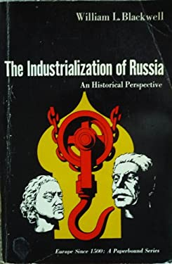 The Industrialization of Russia - BLACKWELL, William L.