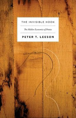 The Invisible Hook: The Hidden Economics of Pirates 9780691150093