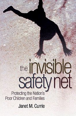 The Invisible Safety Net: Protecting the Nation's Poor Children and Families 9780691138527