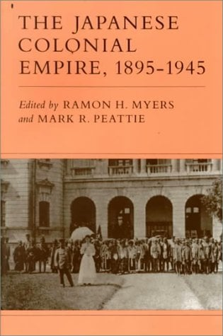 The Japanese Colonial Empire, 1895-1945 9780691102221