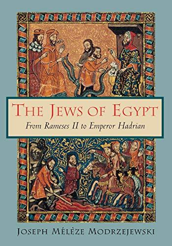 The Jews of Egypt: From Rameses II to Emperor Hadrian - Modrzejewski, Joseph Meleze / Cornman, Robert / Cohen, Shaye J. D.