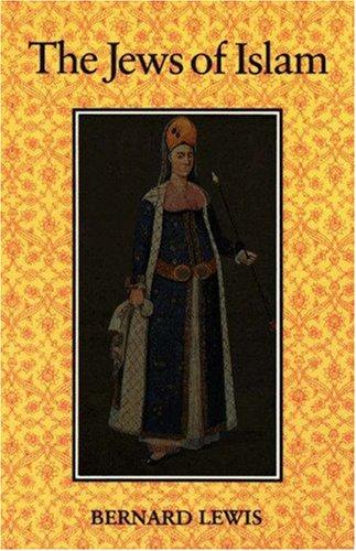 The Jews of Islam - Lewis, Bernard W.