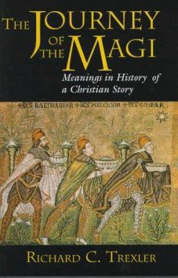 The Journey of the Magi: Meanings in History of a Christian Story 9780691011264