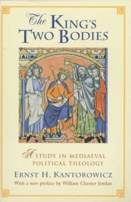 The King's Two Bodies: A Study in Mediaeval Political Theology 9780691017044