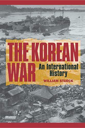 The Korean War: An International History 9780691037677