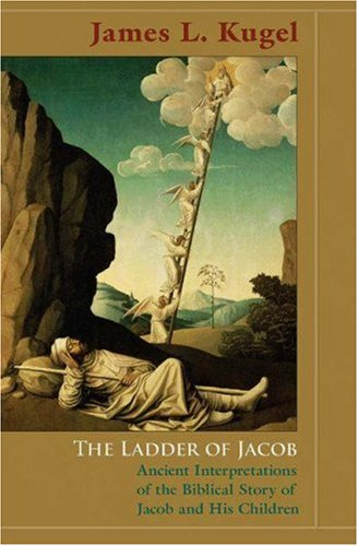 The Ladder of Jacob: Ancient Interpretations of the Biblical Story of Jacob and His Children 9780691121222