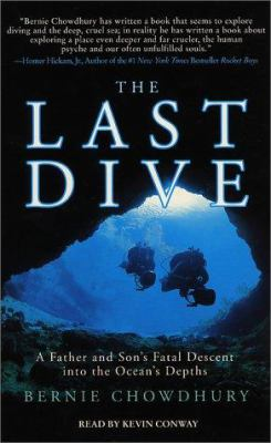 The Last Dive: The Harrowing Account of a Father-Son Dive Team and Their Fatal Descent