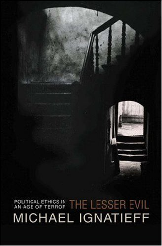 The Lesser Evil: Political Ethics in an Age of Terror 9780691117515