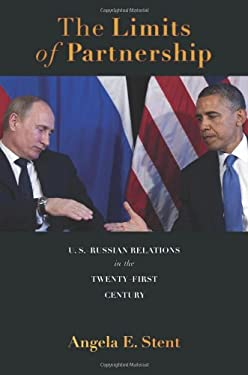 Limits of Partnership : U. S. -Russian Relations in the Twenty-First Century
