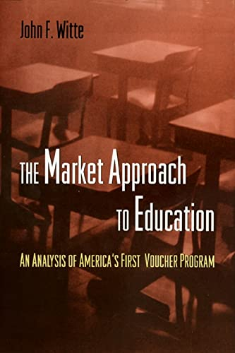 The Market Approach to Education: An Analysis of America's First Voucher Program 9780691089836