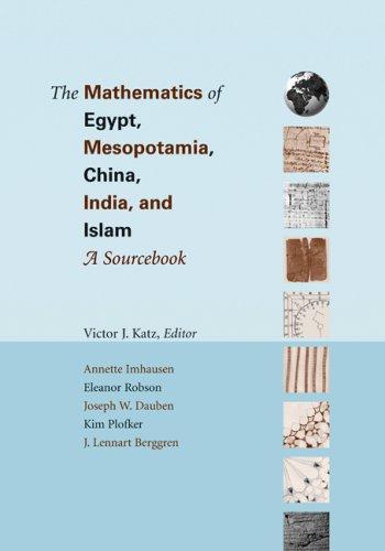 Mathematics of Egypt, Mesopotamia, China, India, and Islam : A Sourcebook