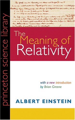 The Meaning of Relativity, Fifth Edition: Including the Relativistic Theory of the Non-Symmetric Field 9780691120270