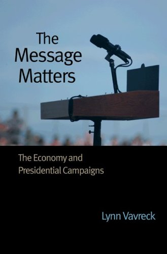 The Message Matters: The Economy and Presidential Campaigns 9780691139630