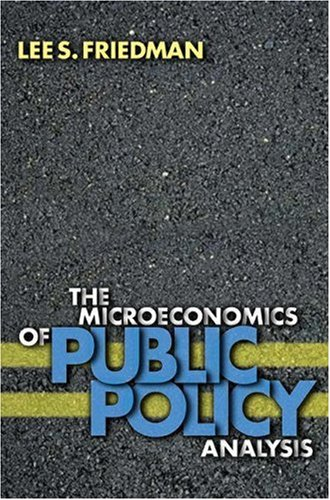 The Microeconomics of Public Policy Analysis 9780691089348