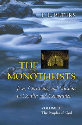 The Monotheists: Jews, Christians, and Muslims in Conflict: Two-Volume Slipcase Set 9780691115610