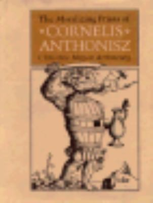 The Moralizing Prints of Cornelis Anthonisz 9780691040622