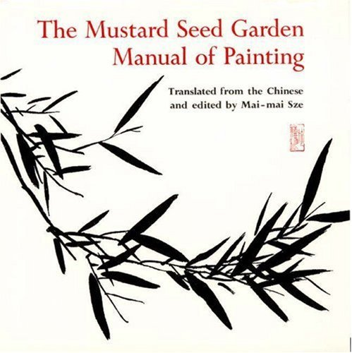 The Mustard Seed Garden Manual of Painting: A Facsimile of the 1887-1888 Shanghai Edition 9780691018195