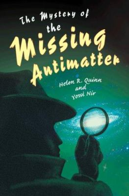 The Mystery of the Missing Antimatter 9780691133096