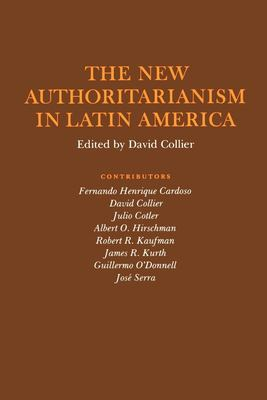 The New Authoritarianism in Latin America - Collier / Collier, David / Collier, David
