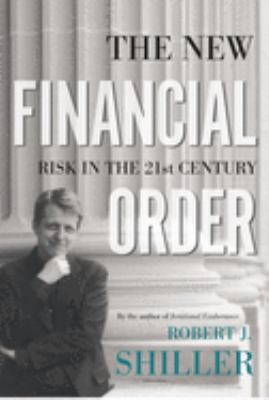 The New Financial Order: Risk in the 21st Century 9780691120119