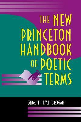 The New Princeton Handbook of Poetic Terms - Brogan, T. V. F. / Brogan, Terry V. F.