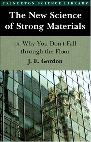 The New Science of Strong Materials or Why You Don't Fall Through the Floor 9780691023809