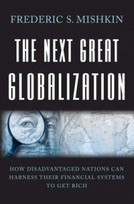 The Next Great Globalization: How Disadvantaged Nations Can Harness Their Financial Systems to Get Rich 9780691121543