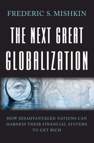 The Next Great Globalization: How Disadvantaged Nations Can Harness Their Financial Systems to Get Rich 9780691136417