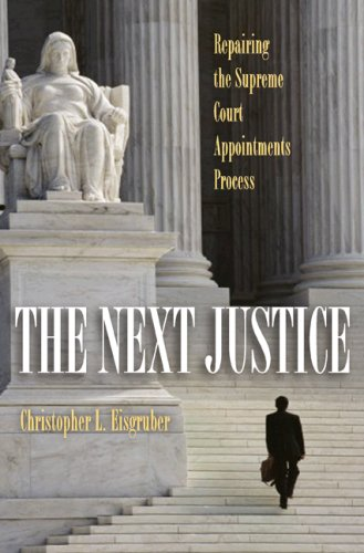 The Next Justice: Repairing the Supreme Court Appointments Process 9780691134970