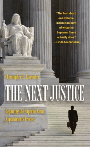 The Next Justice: Repairing the Supreme Court Appointments Process 9780691143521