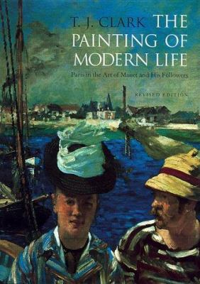 The Painting of Modern Life: Paris in the Art of Manet and His Followers 9780691009032