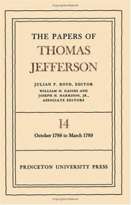 The Papers of Thomas Jefferson, Volume 14: October 1788 to March 1789 - Jefferson, Thomas / Muller, Andrew / Ricks