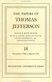 The Papers of Thomas Jefferson, Volume 18: 4 November 1790 to 24 January 1791 - Jefferson, Thomas / McDowall / Azar, Kaveh
