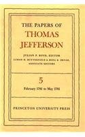 The Papers of Thomas Jefferson, Volume 5: February 1781 to May 1781 9780691045375