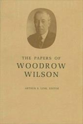 The Papers of Woodrow Wilson, Volume 1: 1856-1880 - Wilson, Woodrow / Link, Arthur S. / Link, A. S.