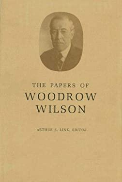 The Papers of Woodrow Wilson, Volume 34: July-September, 1915 - Wilson, Woodrow / Hirst, David W. / Little, John E.