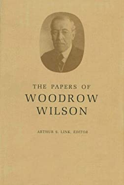 The Papers of Woodrow Wilson, Volume 9: 1894-1896 - Wilson, Woodrow / Link, Arthur S.
