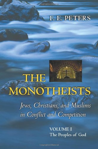 The Peoples of God: Jews, Christians, and Muslims in Conflict and Competition
