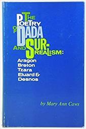 The Poetry of Dada and Surrealism: Aragon, Breton, Tzara, Eluard & Desnos 2548288