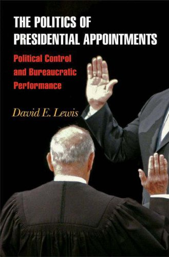 The Politics of Presidential Appointments: Political Control and Bureaucratic Performance 9780691135441