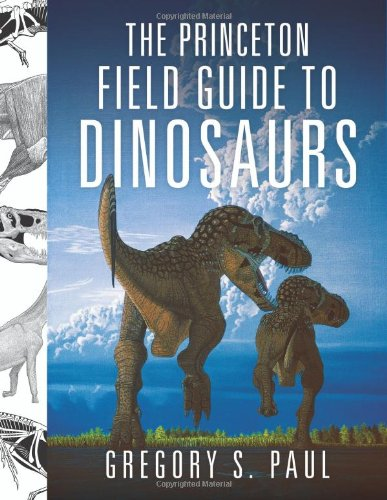 The Princeton Field Guide to Dinosaurs 9780691137209