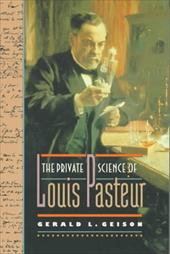 The Private Science of Louis Pasteur 2544474