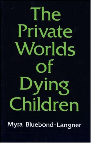 The Private Worlds of Dying Children 9780691028200