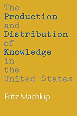 The Production and Distribution of Knowledge in the United States 9780691003566
