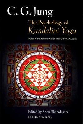 The Psychology of Kundalini Yoga: Notes of the Seminar Given in 1932 by C. G. Jung 9780691006765