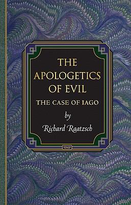 The Apologetics of Evil Apologetics of Evil: The Case of Iago the Case of Iago