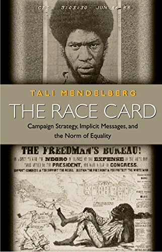 The Race Card: Campaign Strategy, Implicit Messages, and the Norm of Equality 9780691070711
