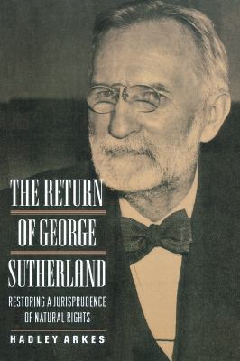 The Return of George Sutherland: Restoring a Jurisprudence of Natural Rights 9780691034720