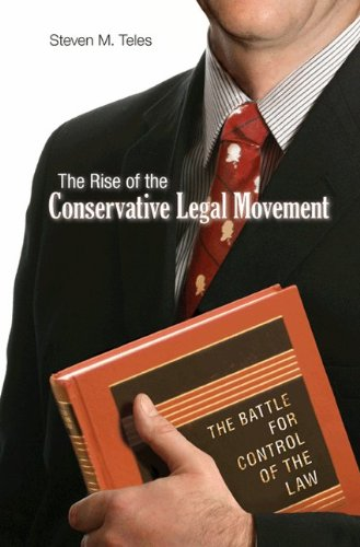 The Rise of the Conservative Legal Movement: The Battle for Control of the Law 9780691146256