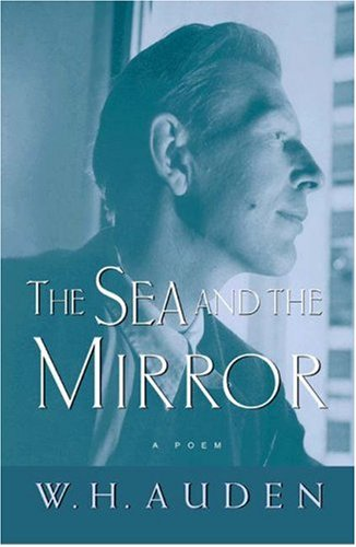 The Sea and the Mirror: A Commentary on Shakespeare's the Tempest 9780691123844